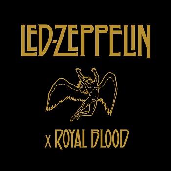 LED_ZEPPELIN_x_ROYAL_BLOOD_PR.jpg
